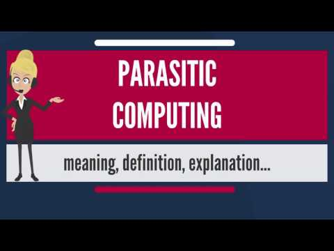What is PARASITIC COMPUTING? What does PARASITIC COMPUTING mean? PARASITIC COMPUTING meaning