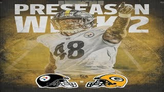 Its Game Day!!! || Pittsburgh Steelers Vs Green Bay Packers || Preseason Week 2 **HD Quality**