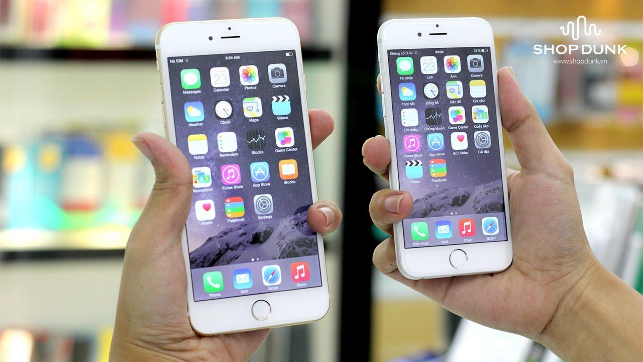 So sánh chi tiết iPhone 6 và iPhone 6 Plus