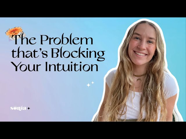 The Problem that's Blocking Your Intuition