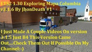 "[""ets2 1.30"", ""ets2 mapa columbia"", ""jhondeath"", ""euro truck simulator 2""]"