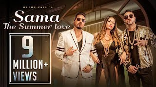 Sama - The Summer Love | Madhu Valli | Mika Singh | Gora Singh | New Hindi Love Song | Music & Sound thumbnail