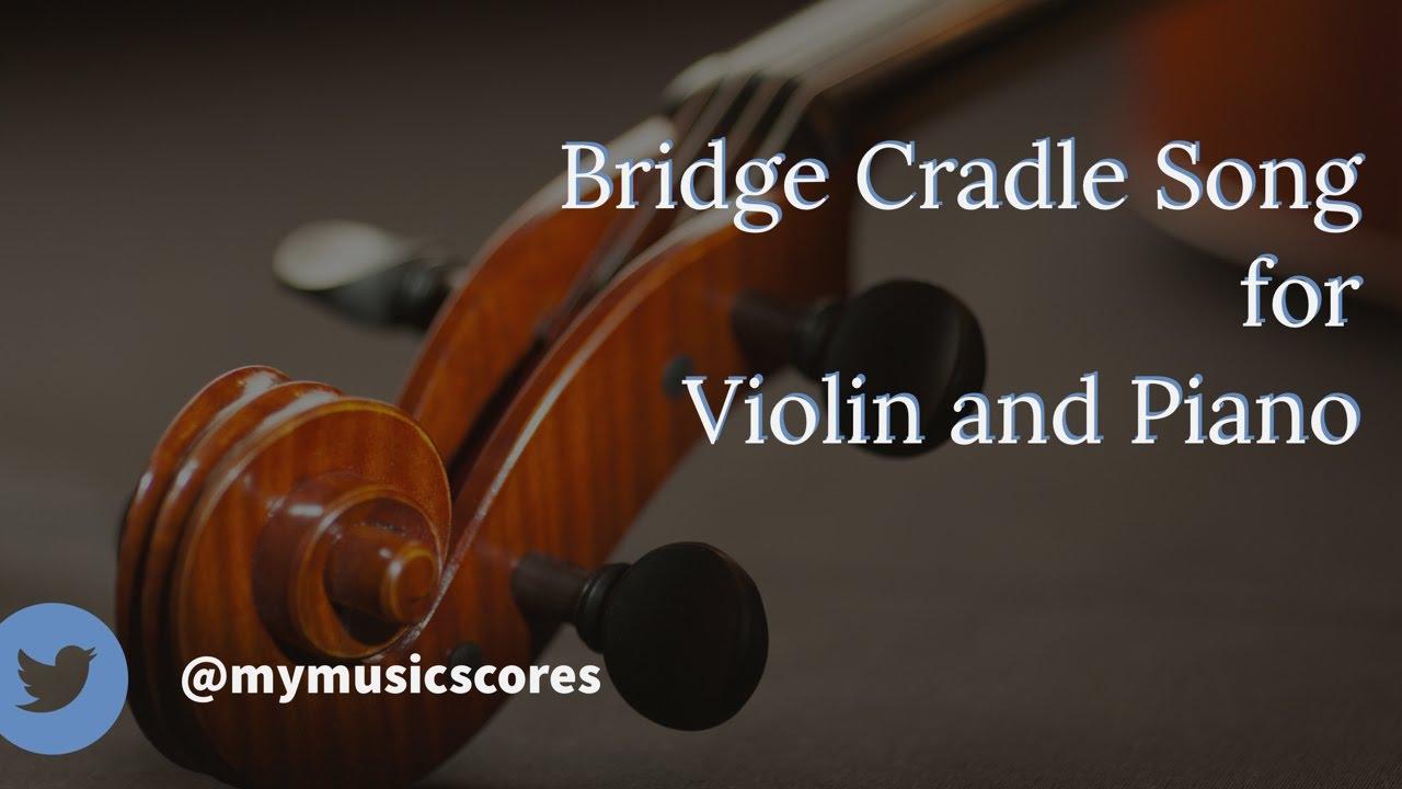 Bridge Cradle Song for Violin and Piano
