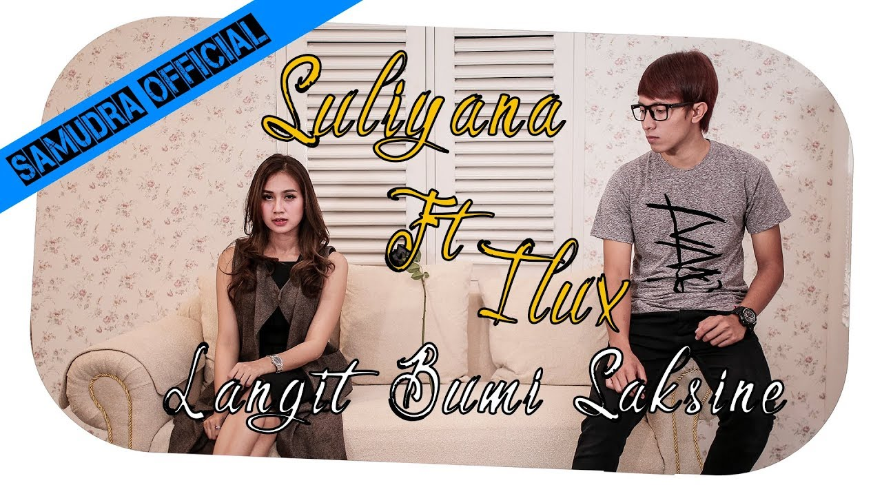 Suliyana Feat Ilux Langit Bumi Saksine Official Music Video