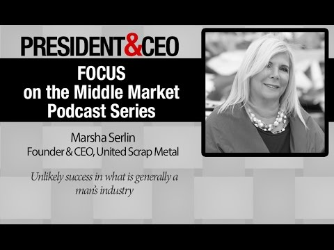 FOCUS on the Middle Market: Marsha Serlin, CEO and Founder, United Scrap  Metal