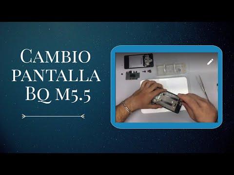 Cambio Pantalla BQ M5.5