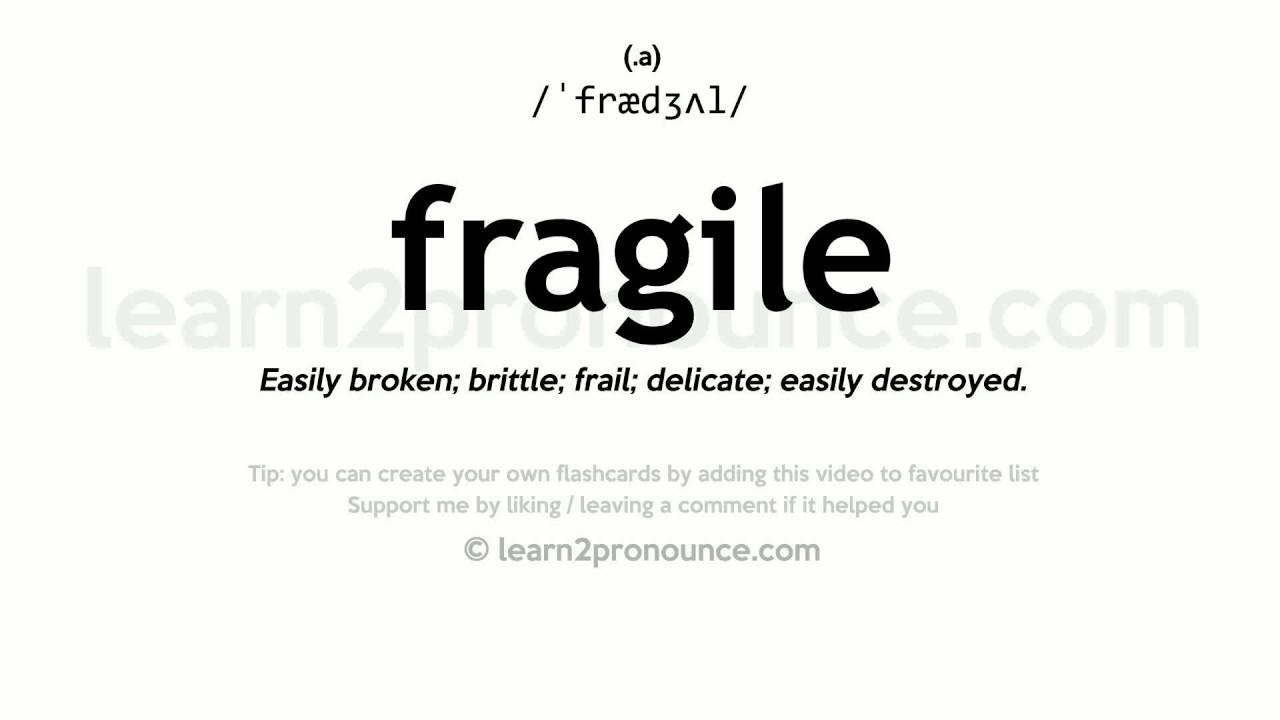 Fragile Pronunciation And Definition