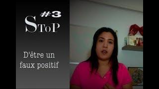 STOP d'être un faux positif- #3
