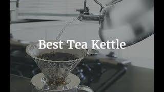 Top 5 Best Tea Kettle