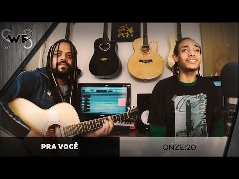 Pra você - Onze:20 (cover) Feat. WiLL   Um canto, um violão.
