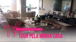 TOUR PELA MINHA CASA Tici Pinheiro