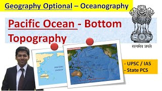 Bottom topography of the Pacific Ocean - Geography Optional - UPSC &  State PSC - by Subhodeep Das
