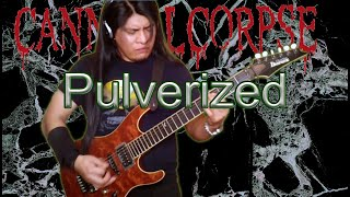 Cannibal Corpse -Pulverized- ( Guitar Cover )