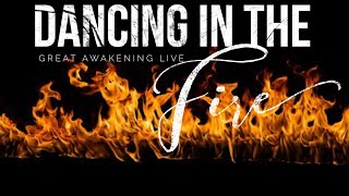 Dancing In The Fire - GreatAwakening