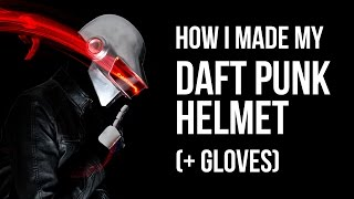 Making of Daft Punk Helmet (+ gloves)