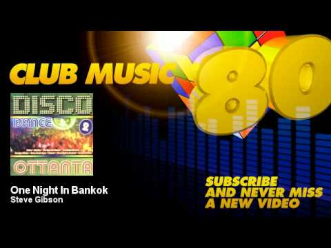 Steve Gibson - One Night In Bankok - ClubMusic80s