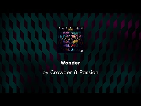 Wonder - Crowder & Passion Lyric Video