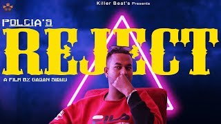 Reject - Polcia | ft.Yenky,Max (Official Video) New Punjabi Song 2018