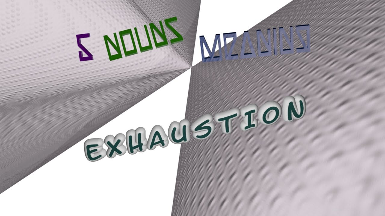 exhaustion - 6 nouns which are synonym of exhaustion ...
