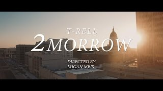 T-Rell - 2morrow (Official Music Video)
