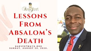 Dr. Sammy Joseph | 8 LESSONS from Absalom's Death