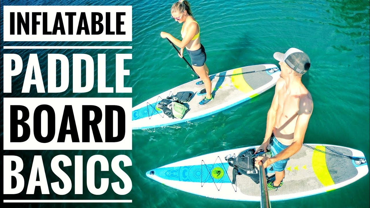 Inflatable Stand Up Paddle Board Basics Youtube