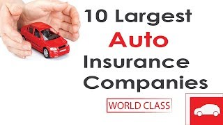 Top 10 Largest & Most Popular Auto Insurance Companies in the U S A