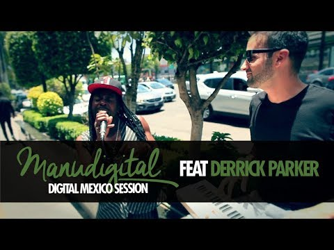 MANUDIGITAL FEAT. DERRICK PARKER - DIGITAL MEXICO SESSION (Official Video)