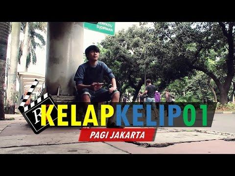 "#KELAPKELIP01 - ""PAGI JAKARTA"""