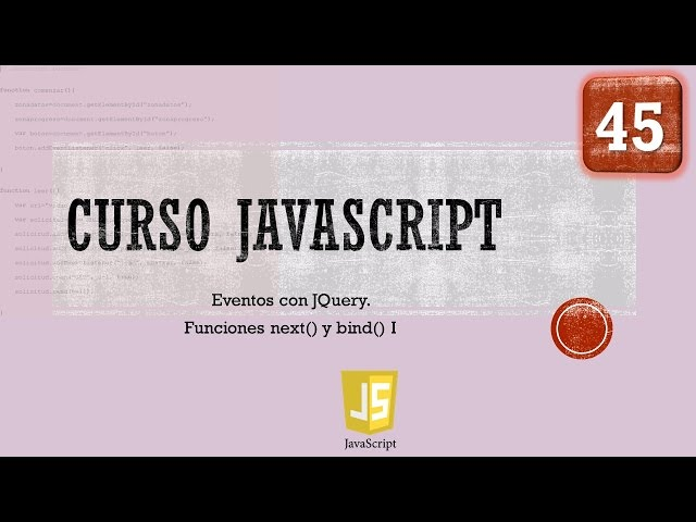 Curso JavaScript desde 0. JQuery XVII  Eventos con JQuery IV. Función next. Vídeo 45