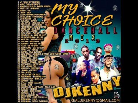 DJ KENNY MY CHOICE DANCEHALL MIX MAY 2018