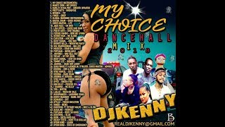 DJ KENNY MY CHOICE DANCEHALL MIX MAY 2018 - Stafaband