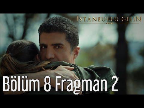 İstanbullu Gelin 8. Bölüm 2. Fragman