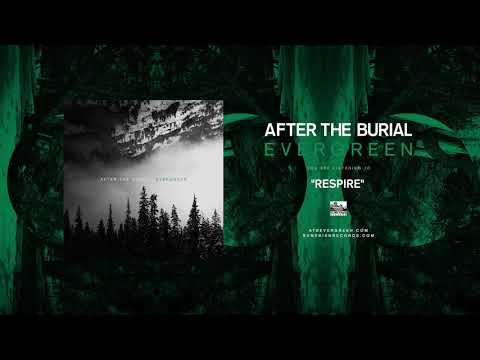 AFTER THE BURIAL - Respire