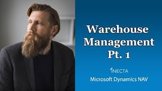 52a - Warehouse Management in Microsoft Dynamics NAV 2017 Part 1