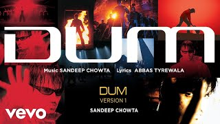 Download Dum - Version 1 - Official Audio Song | Sandeep Chowta MP3 song and Music Video