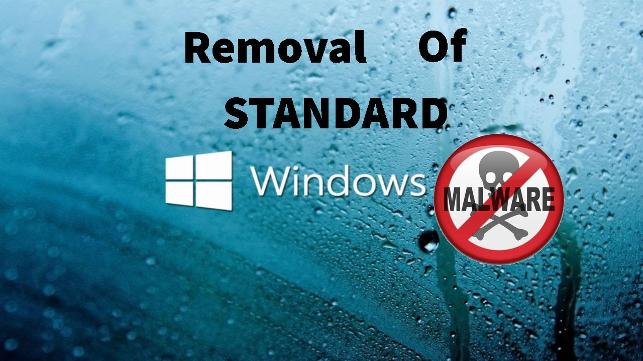 "Removal of ""Standard"" Malware"