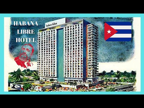 CUBA: HAVANA HILTON, open for 9 months in 1958, nationalised by CASTRO in 1959 (now HABANA LIBRE)