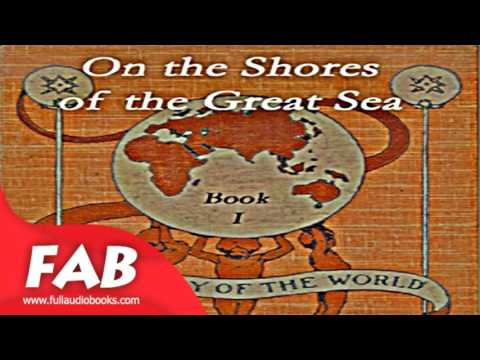 On the Shores of the Great Sea Full Audiobook by M. B. SYNGE by General, Antiquity