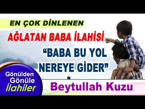 AĞLATAN BABA İLAHİSİ - BABA BU YOL NEREYE GIDER-BEYTULLAH KUZU