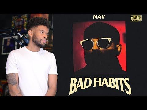 Nav – BAD HABITS is TRASH!