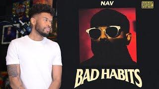 Nav - BAD HABITS is TRASH!