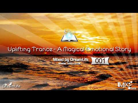 Uplifting Trance - A Magical Emotional Story Ep. 001 (August 2017) / DreamLife /  1mix.co.uk