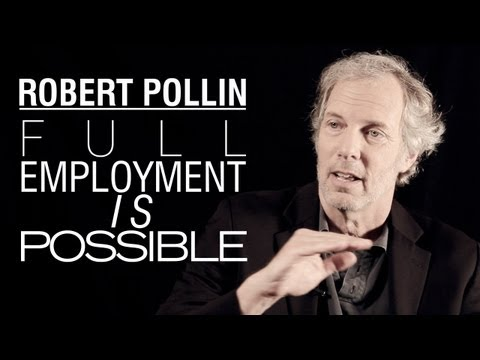 Robert Pollin: Full Employment Is Possible