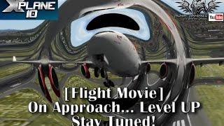 [Flight movie] On approach... Level UP - Stay Tuned!