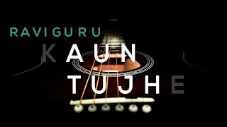 kaun Tujhe - Sad - Male Version | RaviGuruOfficial