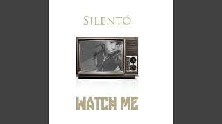 Watch Me (Whip / Nae Nae)