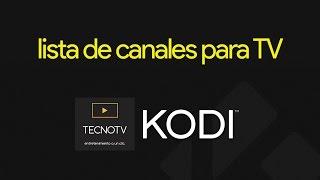 ACTUALIZACIÓN 01/MAYO Lista de canales para TV Kodi ¡100% funcional!