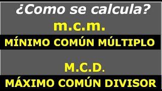 ¿Cómo calcular el mcm y el MCD?
