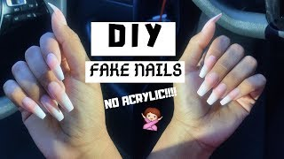 HOW TO: DIY FAKE NAILS AT HOME THAT LAST (NO ACRYLIC)